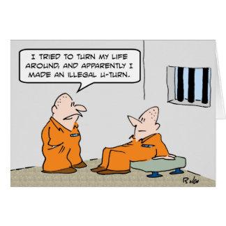prison illegal u turn card