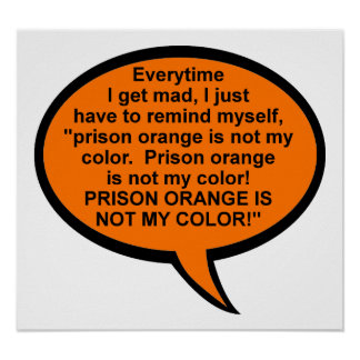 Prison Orange Is Not My Color Funny Poster