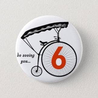 "Prisoner Number 6 Button ""be seeing you"""