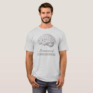 Prisoner of Consciousness Funny T-Shirt
