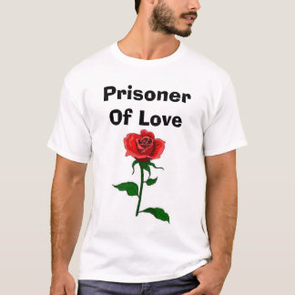 Prisoner Of Love T-Shirt