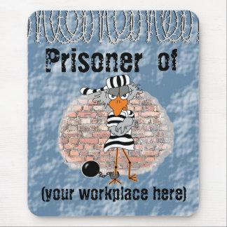 Prisoner of work mouse pad