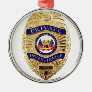 Private Investigator Badge Metal Ornament