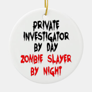 Private Investigator Zombie Slayer Ceramic Ornament