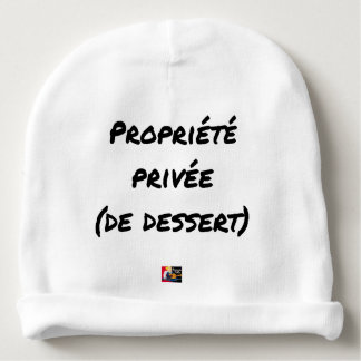 PRIVATE PROPERTY (OF DESSERT) - Word games Baby Beanie