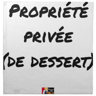 PRIVATE PROPERTY (OF DESSERT) - Word games Napkin