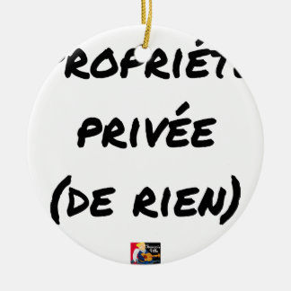PRIVATE PROPERTY - Word games - François City Ceramic Ornament