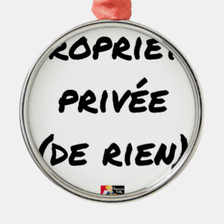 PRIVATE PROPERTY - Word games - François City Metal Ornament