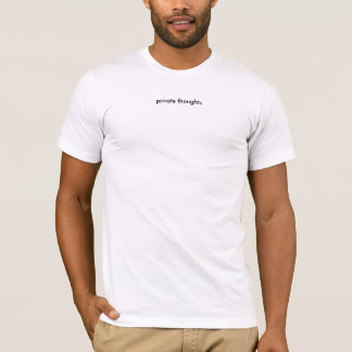 private thoughts T-Shirt