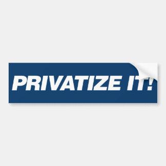 Privatize It Bumper Sticker