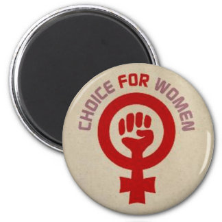 "Pro Choice Magnet, ""Choice for Women"" Magnet"