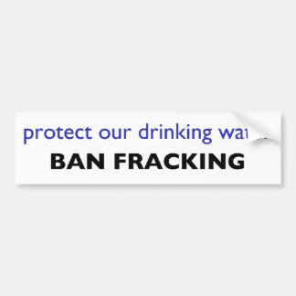 pro-environment, anti-fracking bumper sticker