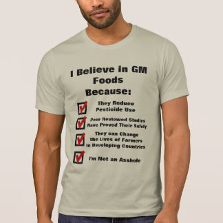 Pro Genetically Modified Foods Funny Shirt