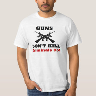 PRO GUN: Guns don't kill, criminals do! T-Shirt