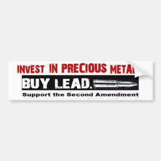 Pro Gun INVEST IN PRECIOUS METALS. BUY LEAD Bumper Sticker