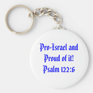 Pro-Israel and Proud of it!Psalm 122:6 Keychain