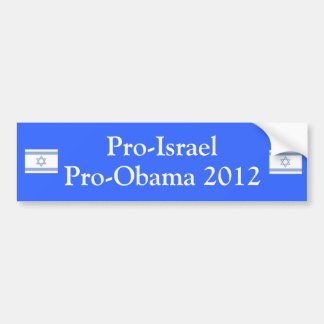 Pro Israel Pro Obama 2012 Bumper Sticker