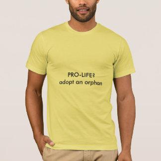 PRO-LIFE?adopt an orphan T-Shirt