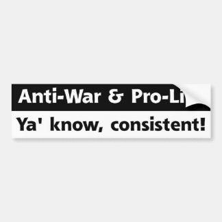 Pro-Life & Anti-War Bumper Sticker