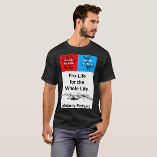 Pro Life for the Whole Life T-Shirt