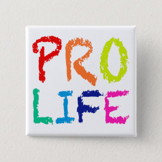 """PRO LIFE"" (IN RAINBOW CRAYONS) 2 INCH SQUARE BUTTON"