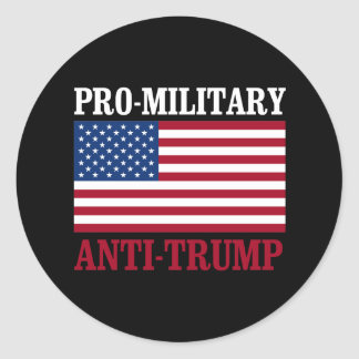 Pro-Military Anti-Trump - Anti-Trump - - Round Sticker
