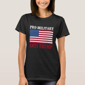 Pro-Military Anti-Trump - Anti-Trump - - T-Shirt