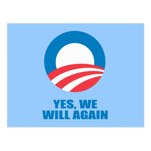 Pro-Obama - YES, WE WILL AGAIN Postcard