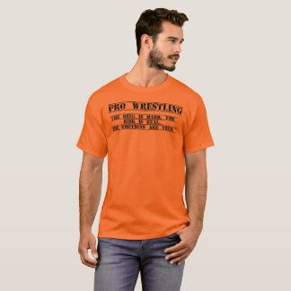 Pro Wrestling, Risks are real shirt. T-Shirt
