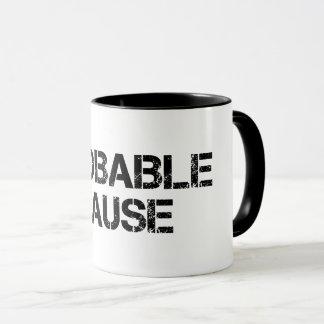 Probable Cause - Mug