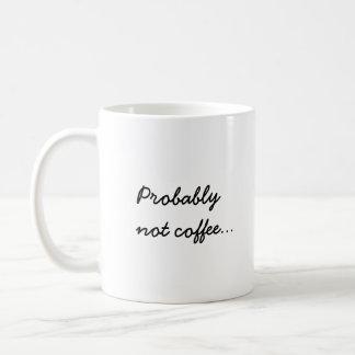 Probably Not Coffee   Office Work Humor Coffee Mug