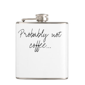 Probably Not Coffee | Office Work Humor Hip Flask