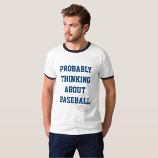 Probably Thinking About Baseball Blue T-Shirt