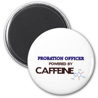 Probation Officer Powered by caffeine 2 Inch Round Magnet