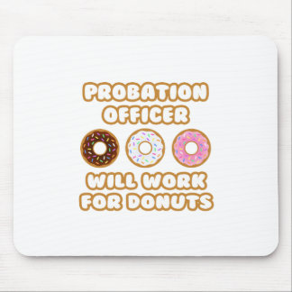 Probation Officer .. Will Work For Donuts Mouse Pad