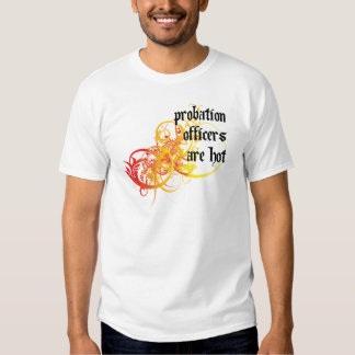Probation Officers Are Hot T Shirts