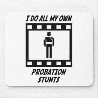 Probation Stunts Mouse Pads