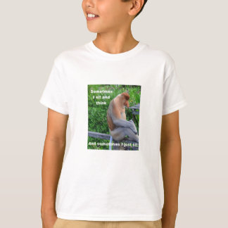 Proboscis Monkey - Sometimes I Sit and Think T-Shirt