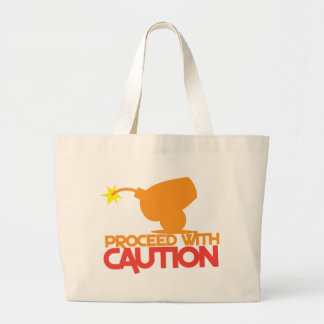 Proceed with CAUTION! bomb canon about to BLOW! Large Tote Bag