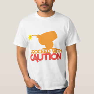 Proceed with CAUTION! bomb canon about to BLOW! T-Shirt