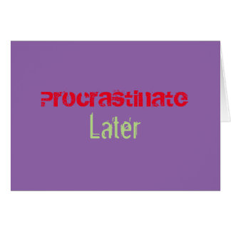 Procrastination Captions CUSTOMIZE Card