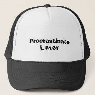 Procrastination Captions CUSTOMIZE Trucker Hat