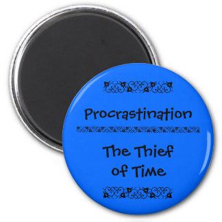 Procrastination is the thief of time magnet