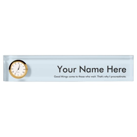 Procrastination Nameplate with Clock