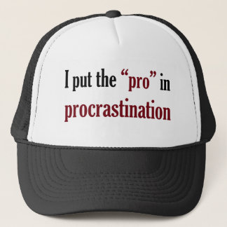Procrastination Trucker Hat