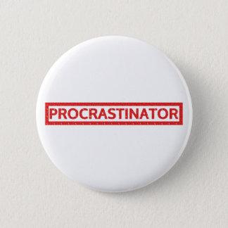 Procrastinator Stamp 2 Inch Round Button