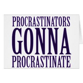 Procrastinators Gonna Procrastinate Parody Greeting Card