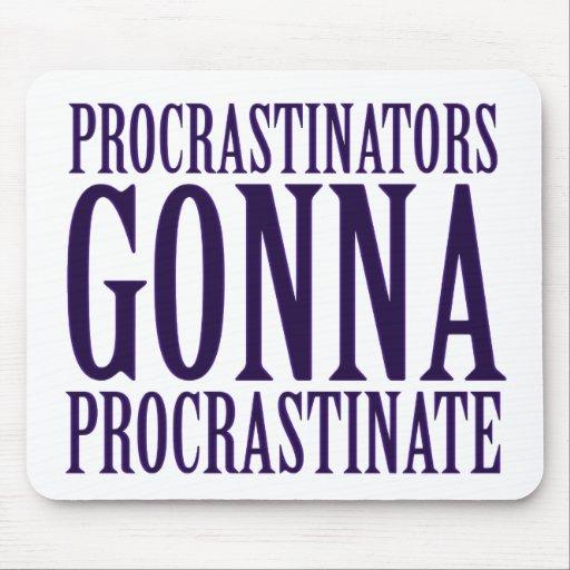 Procrastinators Gonna Procrastinate Parody Mousepad