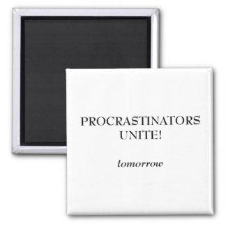 Procrastinators Square Magnet