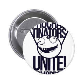 procrastinators unite tomorrow 2 inch round button